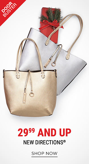 A gold leather tote & a silver leather tote. DoorBuster. 29.99 & up New Directions. Shop now.