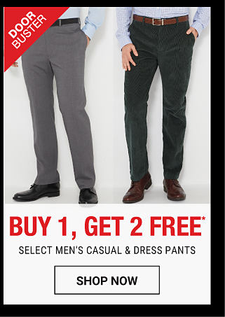 A man wearing a light blue dress shirt, gray pants & black shoes standing next to a man wearing a light blue dress shirt, black pants & black shoes. DoorBuster. Buy 1, Get 2 Free select men's casual & dress pants. Free items must be of equal or lesser vlaue. Shop now.