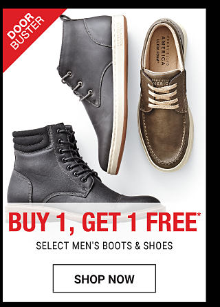 An assortment of men's shoes & boots in a variety of colors & styles. DoorBuster. Buy 1, Get 1 Free men's boots & shoes. Free item must be of equal or lesser value. Shop now.