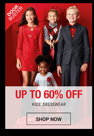 2 boys & 2 girls wearing various styles of holiday dresswear. DoorBuster. Up to 60% off kids dresswear. Shop now.