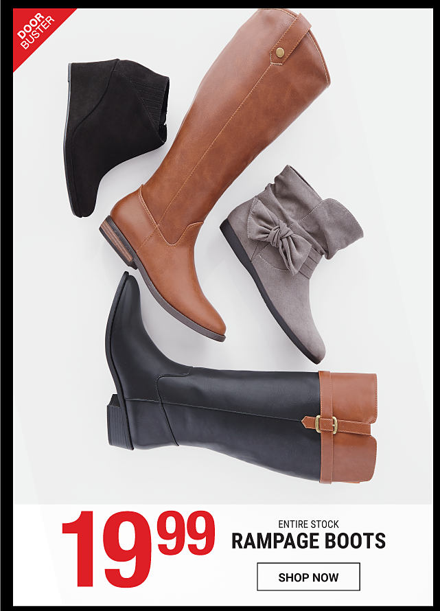 An assortment of leather & suede women's boots & booties in a variety of colors & styles. DoorBuster. 19.99 Entire Stock Rampage boots. Shop now.