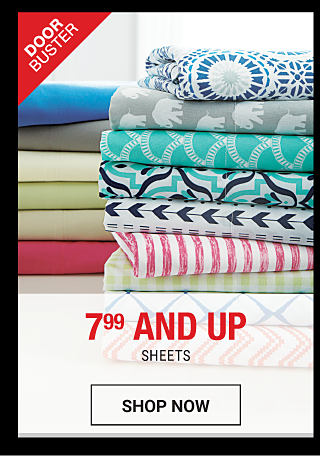 2 stacks of folded bed sheets in a variety of colors & styles. DoorBuster. 7.99 & up sheets. Shop now.