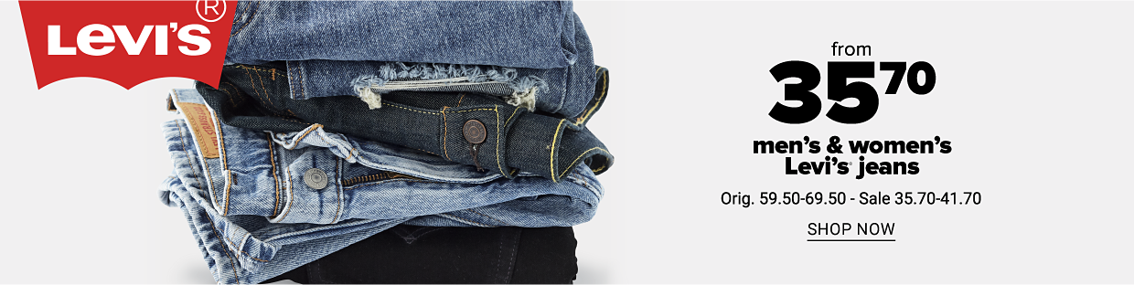 A stack of folded jeans in a variety of washes. The Levi's logo. From $35.70 men's and women's Levi's jeans. Originally 59.50 to 69.50, on sale for 35.70 to 41.70. Shop now