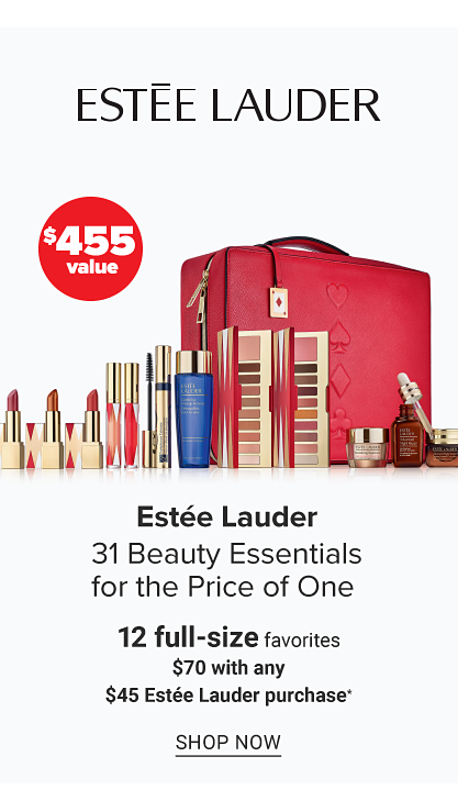 An assortment of Estee Lauder beauty products. Estee Lauder - 31 Beauty Essentials for the Price of One. 12 full-size favorites - $70 with any - $45 Estee Lauder purchase. Shop Now.