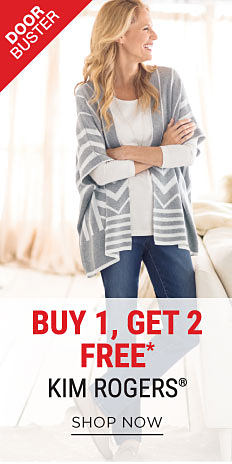 A woman wearing a gray & white open front sweater, a white top & blue jeans. DoorBuster. Buy 1, Get 2 Free Kim Rogers. Free items must be of equal or lesser value. Shop now.