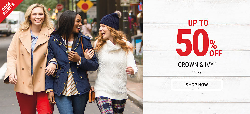 An assortment of Crown & Ivy women's winter apparel in a variety of colors & styles. DoorBuster. Belk Exclusive. Up to 50% off Crown & Ivy curvy women's fashion shop now
