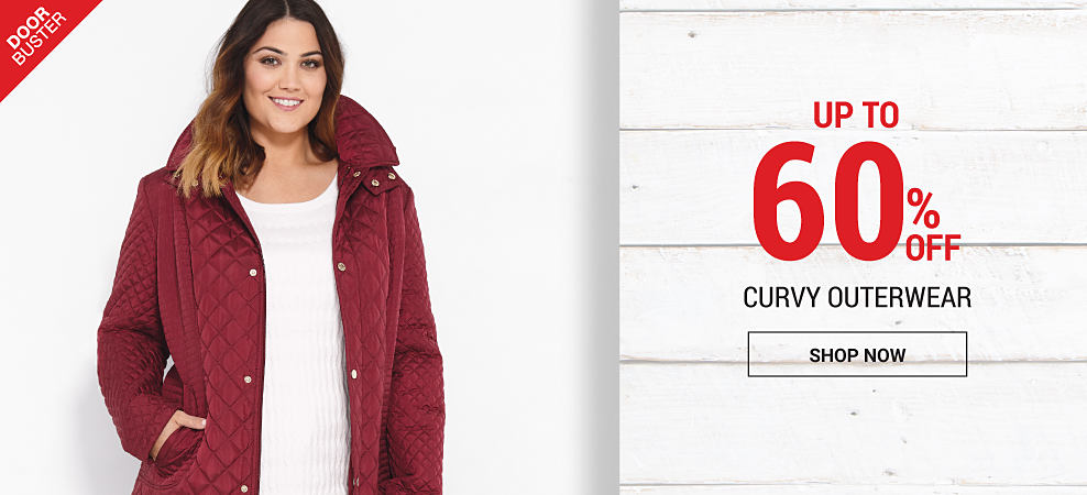 DoorBuster. Up to 60% off curvy outerwear. Shop now.