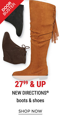 An assortment of suede boots & booties in a variety of colors & styles. DoorBuster. 27.99 & up New Directions boots & shoes. Shop now.