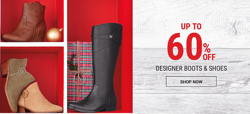 An assortment of leather & suede women's designer boots & booties. DoorBuster. Up to 50% off designer boots. Shop now.