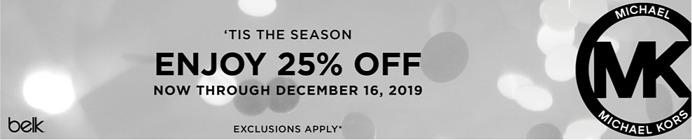 Tis the season. Enjoy 25% off Michael Michael Kors now through December 16, 2019 at Belk. Exclusions apply. Shop now.