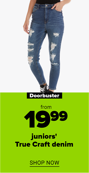 A girl in a pair of distressed high rise skinny jeans. Doorbuster from $19.99 juniors' True Craft denim. Shop now.