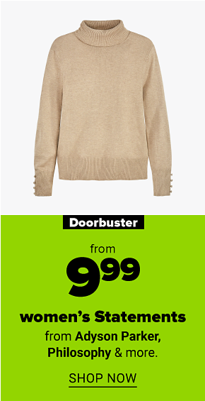A women's camel turtleneck sweater. Doorbuster from $9.99 women's statements from Adyson Parker, Philosophy and more. Shop now.