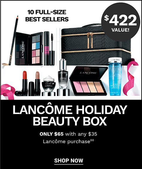 Lancome Holiday Beauty Box. 10 full size best sellers. 422 dollar value. Only 65 dollars with and 45 dollar Lancome purchase. Shop now.