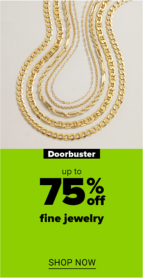 An assortment of gold chains with varying chain link sizes. Doorbuster. Up to 75% off fine jewelry. Shop now.
