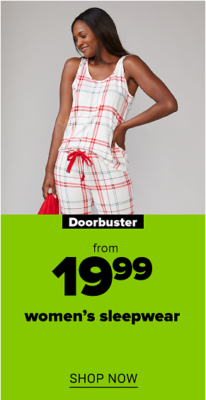 A woman wearing a white and red plaid pajama set. Doorbuster. From $19.99 women's sleepwear. Shop now.