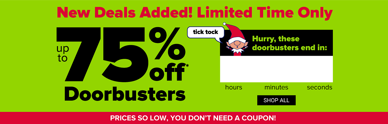 A timer counting down the amount of time until the doorbuster sales end in hours, minutes and seconds. An elf wearing red says tick tock. Big Cyber Blowout! Prices so low, you don't need a coupon! Up to 75% off. Cyber Doorbusters. Shop all doorbusters.