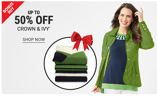 A stack of folded sweaters in a variety of colors and styles. A woman in a navy and green sweater with a green jacket on top. Bonus Buy. Up to 50% off Crown & Ivy. Shop now.