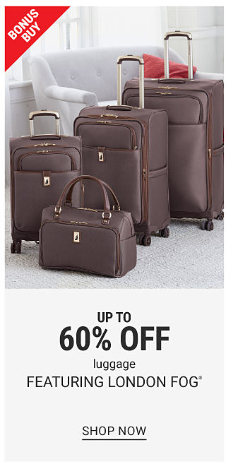 A 4-piece luggage set. Bonus Buy. Up to 60% off luggage featuring London Fog. Shop now.