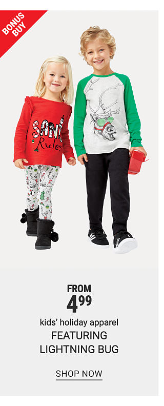 A girl and boy wearing christmas-themed tops and pants. Bonus buy. From 4.99 kids' holiday apparel featuring Lightning Bug. Shop now.