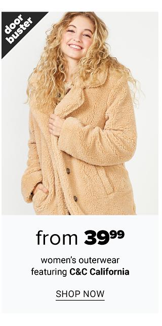 A woman wearing a beige teddy bear coat. Doorbuster. From $39.99 women's outerwear featuring C & C California. Shop now.