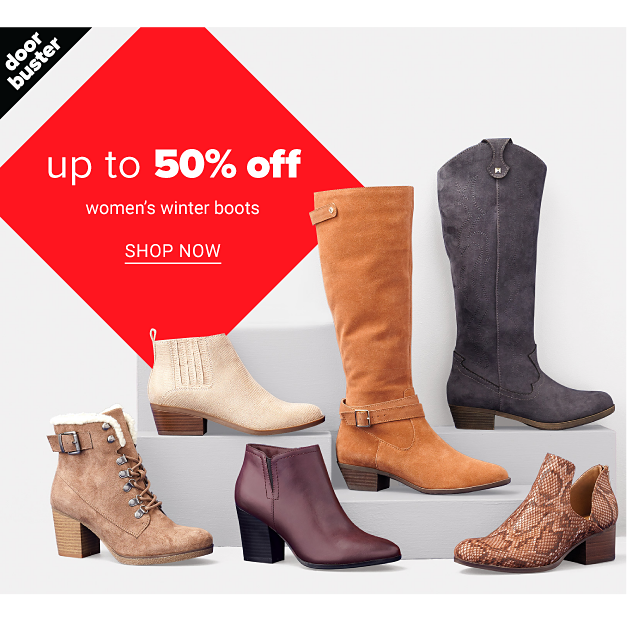 An assortment of women's boots in a variety of colors, prints & styles. Doorbuster. Up to 50% off women's winter boots. Shop now.