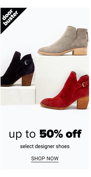 An assortment of women's boots in a variety of colors, prints & styles. Doorbuster. Up to 50% off select designer shoes. Shop now.