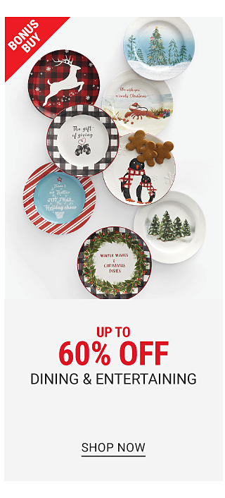 An assortment of holiday themed plates in a variety of colors, prints & styles. Bonus Buy. Up to 60% off dining & entertainment. Shop now.