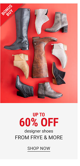 An assortment of boots & booties in a variety of colors & styles. Up to 60% off designer shoes. Shop now.