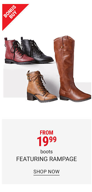 An assortment of boots & booties in a variety of colors & styles. from $19.99 boots featuring Rampage. Shop now.