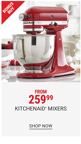 A red Kitchenaid mixer. Bonus Buy. From $259.99 KitchenAid mixers. Shop now.