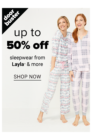 A woman wearing gray & white patterned print pajamas standing next to a woman wearing gray, white & pink plaid pajamas. Doorbuster. Up to 50% off sleepwear from Layla & more. Shop now.