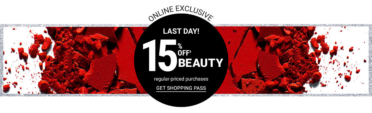 Online Exclusive. Today Only. 15% off regular-priced beauty purchases. Get shopping pass.