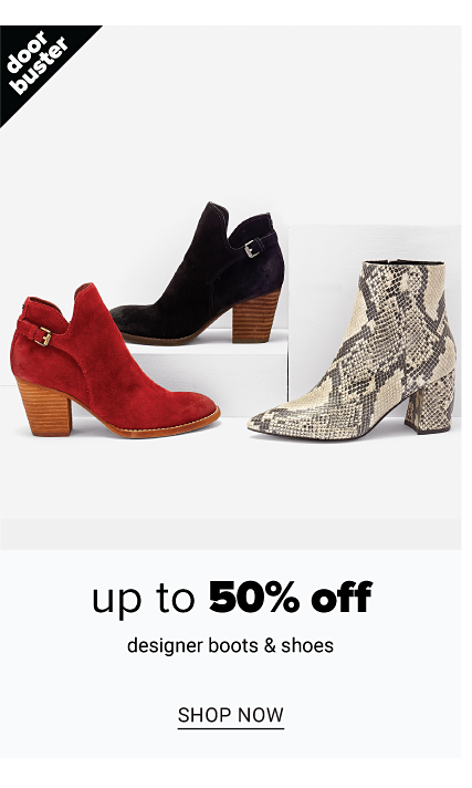 An assortment of women's boots in a variety of colors, prints & styles. Doorbuster. Up to 50% off designer boots & shoes. Shop now.