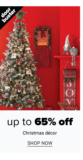 A fully decorated Christmas tree surrounded by holiday decor. Doorbuster. Up to 65% off Christmas decor. Shop now.
