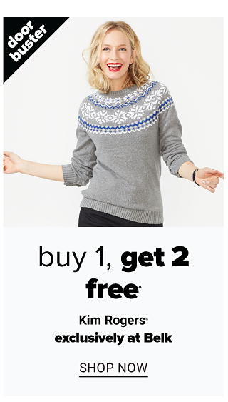 A woman wearing a gray sweater with a blue & white patterned neckline print & black pants. Doorbuster. Buy 1, Get 2 Free Kim Rogers. Exclusively at Belk. Shop now.