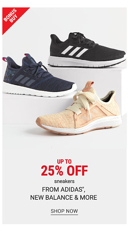 An assortment of sneakers in a variety of colors & styles. Bonus Buy. Up to 25% off sneakers from Adidas, New Balance & more. Shop now.