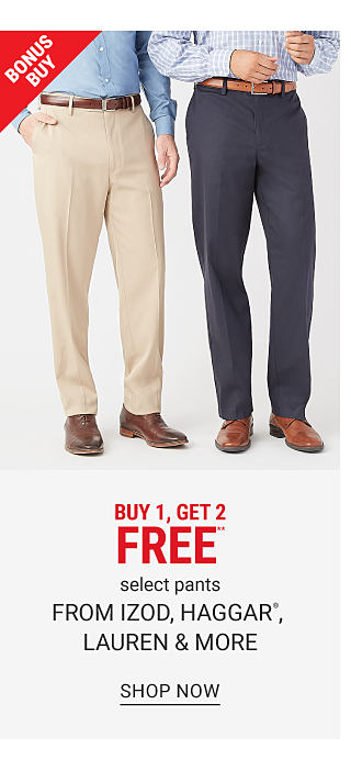 A man wearing a light blue long sleeved button front shirt, beige pants & brown shoes standing next to a man wearing a light blue & white check long sleeved button front shirt, gray pants & brown shoes. Bonus Buy. Buy 1, Get 2 Free select pants from Izod, Haggar, Lauren & more. Free or discounted items must be of equal or lesser value. Shop now.