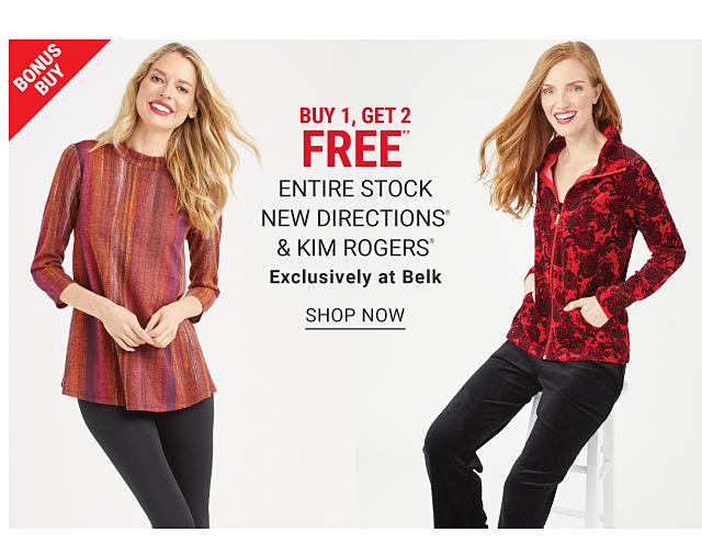 A woman wearing a multi colored vertical striped long sleeved dress. A woman wearing a red & blak print fleece & black pants. Bonus Buy. Buy 1, Get 2 Free Entire Stock New Directions & Kim Rogers. Exclusively at Belk. Free or discounted items must be of equal or lesser value. Shop now.