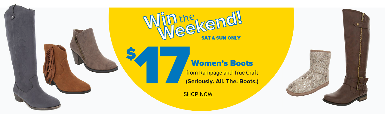 An assortment of women's boots in a variety of colors, prints & styles. Win the Weekend. Saturday & Sunday Only. $17 women's boots from Rampage & True Craft. Seriously, all the boots. Shop now.