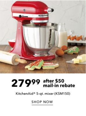 Christmas Home Sale - 279.99 after $50 Mail-In Rebate KitchenAid 5-qt. Mix -Shop Now