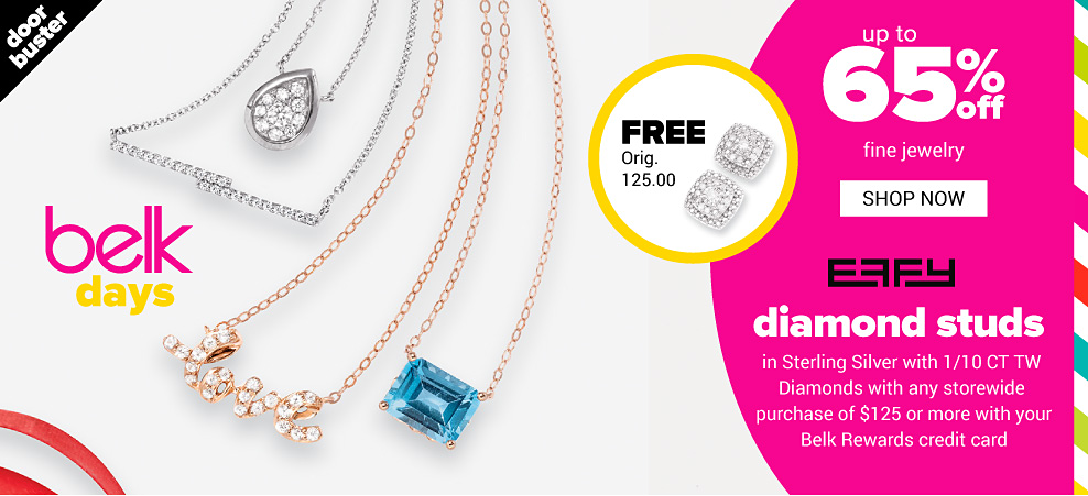 An assortment of gold & diamond pendant necklaces, silver & diamond pendant necklaces & gold & blue diamond pendant necklaces. Belk Days. Doorbuster. Up to 65% off fine jewelry. Shop now. A pair of diamond & silver stud earrings. Belk Cardholder Exclusive. Spend $125 on anything & get free Effy diamond studs in sterling silver with one tenth carat total weight diamonds with any storewide purchase of $125 or more with your Belk Rewards credit card. Originally priced at $125. Limit 3 per customer, while quantities last