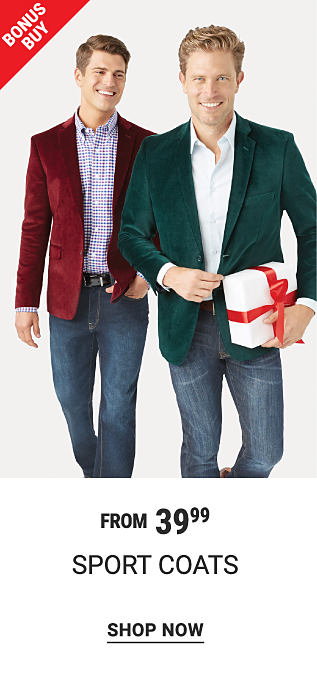 A man wearing a burgundy velvet sport coat over a blue & white check button front shirt & blue jeans standing next to a man wearing a dark green velvet sport coat over a white button front shirt & blue jeans. Bonus Buy. From $39.99 sport coats. Shop now.