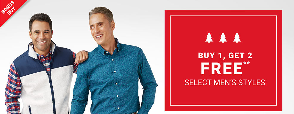A man wearing a white & blue colorblock zip front fleece vest over a red, blue & white plaid long sleeved flannel long sleeved button front shirt & navy pants standing next to a man wearing a teal long sleeved button front shirt & gray pants. Bonus Buy. Buy 1, Get 2 Free select men's styles. Free or discounted items must be of equal or lesser value.