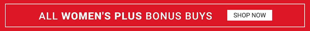 All Women's Plus Bonus Buys Shop Now