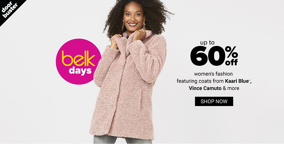 A woman in a long light pink fuzzy coat and light wash jeans. Doorbuster. Belk days. Up to 60% off women's fashion featuring coats from Kaari Blue, Vince Camuto and more. Shop now