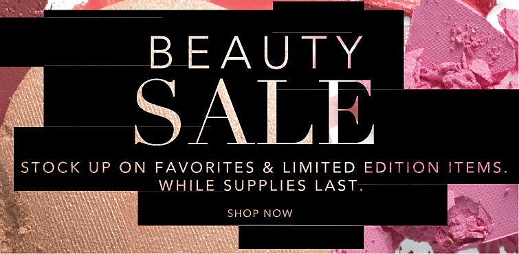 Beauty Sale - Stock up on favorites & limited edition items. While supplies last. Shop now.