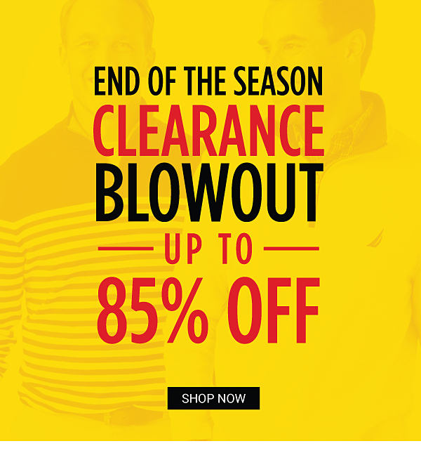 3bc5b9e7f7f End of the Season Clearance Blowout - Up to 85% off Clearance. Shop Now