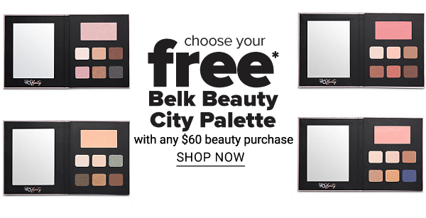 Choose Your FREE Belk Beauty Palette with any $60 Beauty Purchase - Shop Now
