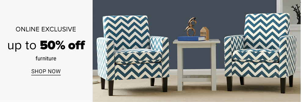 Two lounging chairs with blue and white stripes. A white side table. Online exclusive. Up to 50% off furniture. Shop now.