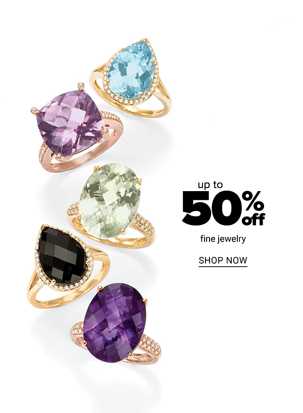 Up to 50% off fine jewelry. Shop Now.